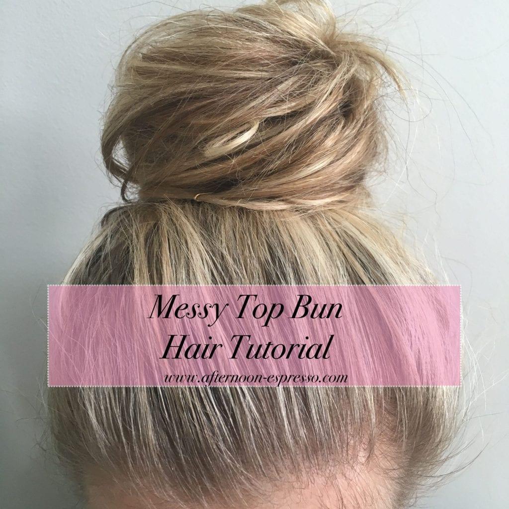 Messy Top Bun Hair Tutorial...